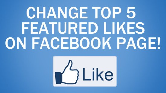 change top 5 featured likes on facebook page